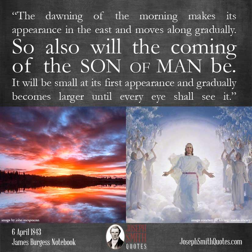 coming Son of Man like dawning morning